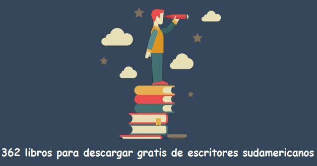 362 libros para descargar gratis de escritores sudamericanos radio universitaria urepublicanaradio-foto-vía-Universia