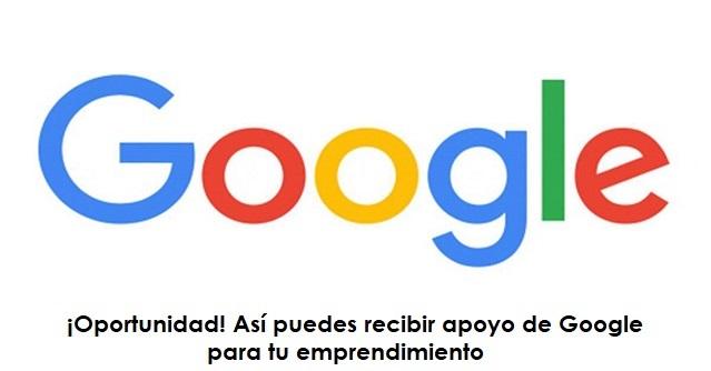 ¡Oportunidad! Así puedes recibir apoyo de Google para tu emprendimiento radio universitaria somos urepublicanaradio