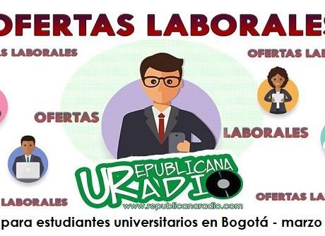 Trabajo para estudiantes universitarios en Bogotá - marzo de 2019 radio universitaria urepublicanaradio