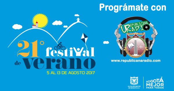 21° Festival de Verano - Bogotá 2017 prográmate con URepublicanaRadio