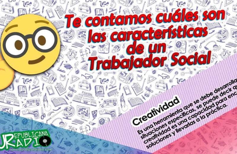 7 Características de un Trabajador Social Radio Universitaria URepublicanaRadio Trabajo Social