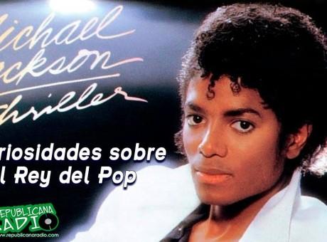 10 curiosidades sobre Rey del Pop Michael Jackson