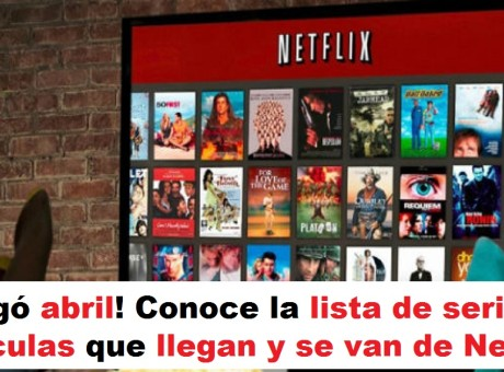 abril netflix ¡Abril! Conoce la lista de seriesy películas que llegan y se van de Netflix, URepublicanaRadio Emisora Universitaria.