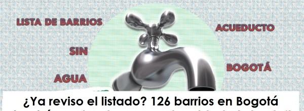 ¿Ya reviso el listado? 126 barrios en Bogotá tendrán cortes de agua entre el 9 al 13 de abril