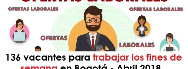 136 vacantes para trabajar los fines de semana en Bogotá – Abril 2018