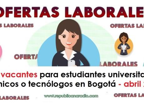 200 vacantes para estudiantes universitarios, técnicos o tecnólogos en Bogotá - abril 2018 radio universitaria urepublicanaradio