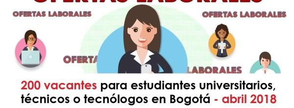 200 vacantes para estudiantes universitarios, técnicos o tecnólogos en Bogotá – abril 2018