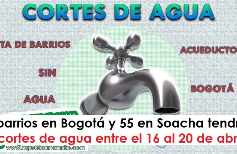 89 barrios en Bogotá y 55 en Soacha tendrán cortes de agua entre el 16 al 20 de abril radio universitaria urepublicanaradio