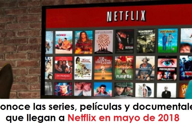 netflix en mayo Conoce las series, películas y documentales que llegan a Netflix en mayo de 2018 URepublicanaRadio-Emisora-Universitaria.-800x520