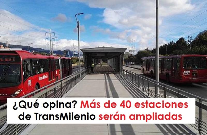 ¿Qué opina? Más de 40 estaciones de TransMilenio serán ampliadas