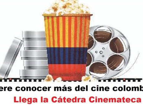 Quiere conocer más del cine colombiano Llega la Cátedra Cinemateca