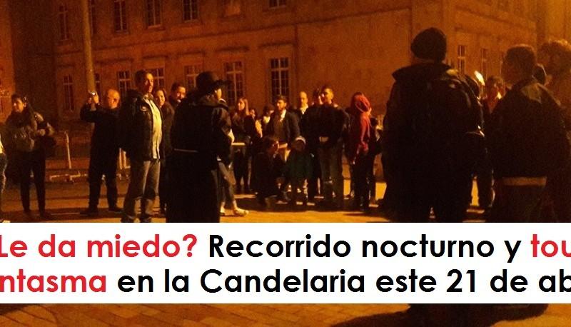 tour fantasma Recorrido nocturno y tour fantasma en la Candelaria este 21 de abril radio universitaria urepublicanaradio
