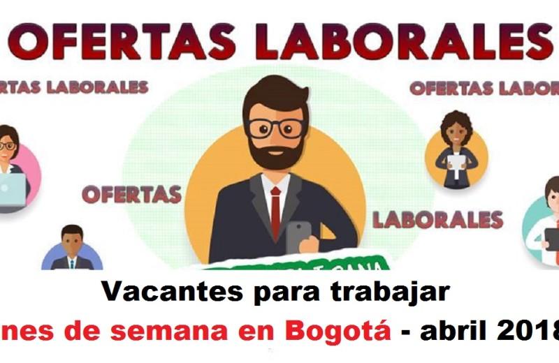 Vacantes para trabajar fines de semana en Bogotá - abril 2018 urepublicanaradio radio universitaria
