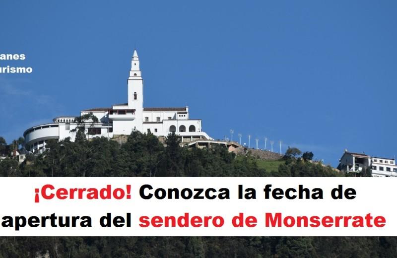 ¡Cerrado! Conozca la fecha de apertura del sendero de Monserrate