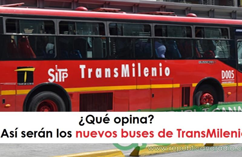 qué opina Así serán los nuevos buses de TransMilenio radio universitaria urepublicanaradio