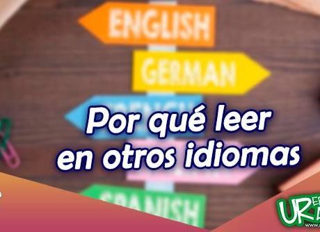 Por qué leer en otros idiomas urepublicanaradio radio universitaria