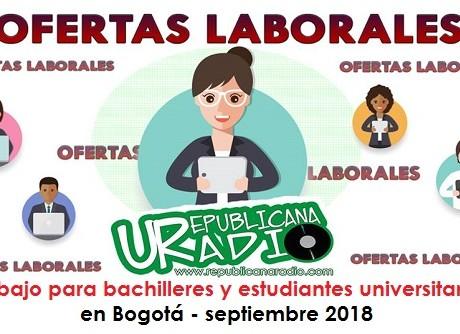 Trabajo para bachilleres y estudiantes universitarios en Bogotá - septiembre 2018 radio universitaria urepublicanaradio