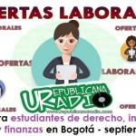 Trabajo para estudiantes de derecho, ingeniería de sistemas y finanzas en Bogotá - septiembre 2018