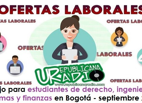 Trabajo para estudiantes de derecho, ingeniería de sistemas y finanzas en Bogotá - septiembre 2018 radio universitaria urepublicanaradio
