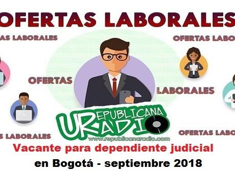 Vacante para dependiente judicial en Bogotá - septiembre 2018 radio universitaria urepublicanaradio