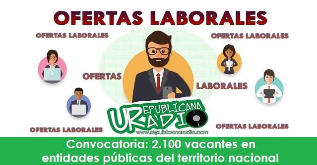 Convocatoria 2100 vacantes en entidades públicas del territorio nacional urepublicanaradio radio universitaria