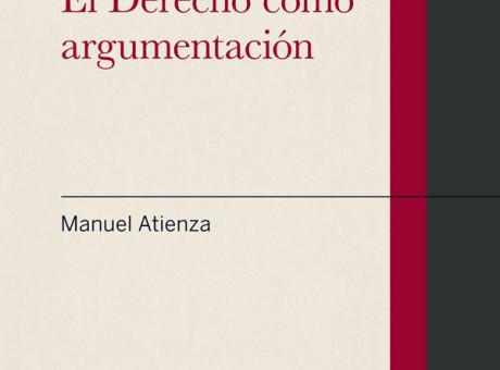 El derecho como argumentación de Manuel Atienza - libros - Los 10 mejores regalos para abogados radio universitaria urepublicanaradio