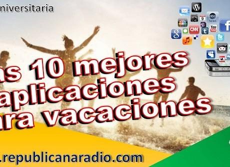Las 10 mejores aplicaciones para vacaciones radio universitaria urepublicanaradio (1)