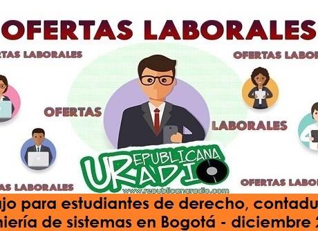 Trabajo para estudiantes de derecho, contaduría e ingeniería de sistemas en Bogotá - diciembre 2018 radio universitaria urepublicanaradio