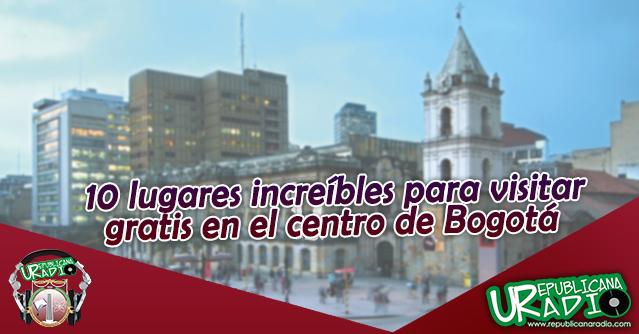 Planes gratis en Bogotá para este fin de semana radio universitaria urepublicanaradio
