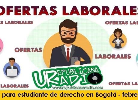 Trabajo para estudiante de derecho en Bogotá - febrero 2019 radio universitaria urepublicanaradio