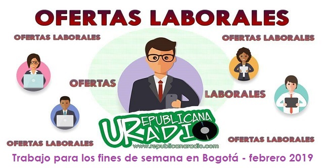 Generador precedente Contaminar  Trabajo para los fines de semana en Bogotá - febrero 2019