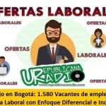 Trabajo en Bogotá: 1.580 Vacantes de empleo en la Feria Laboral con Enfoque Diferencial e Inclusivo