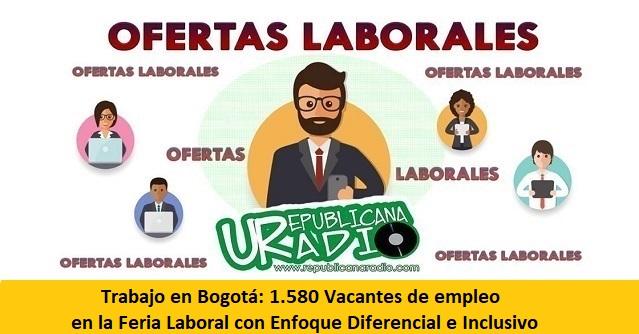 Trabajo en Bogotá 1.580 Vacantes de empleo en la Feria Laboral con Enfoque Diferencial e Inclusivo-radio-universitaria-urepublicanaradio- (1)