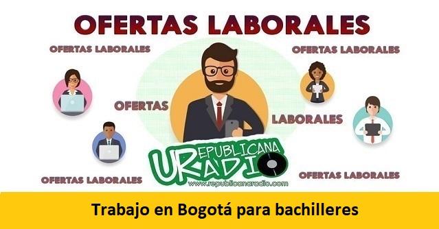 Trabajo en Bogotá para bachilleres-radio-universitaria-urepublicanaradio