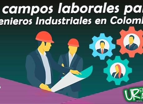 10 campos laborales para ingenieros industriales en Colombia radio universitaria corporación universitaria republicana