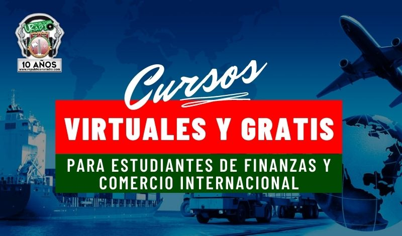 Cursos virtuales y gratuitos para estudiantes de Finanzas y Comercio Internacional
