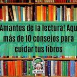 ¡Amantes de la lectura! Aquí más de 10 consejos para cuidar tus libros