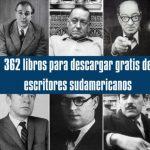 362 libros para descargar gratis de escritores sudamericanos
