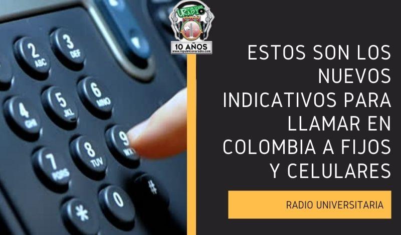 Estos son los nuevos indicativos para llamar en Colombia a fijos y celulares